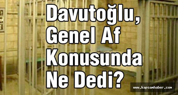 Davutoğlu, Genel Af Konusunda Ne Dedi?
