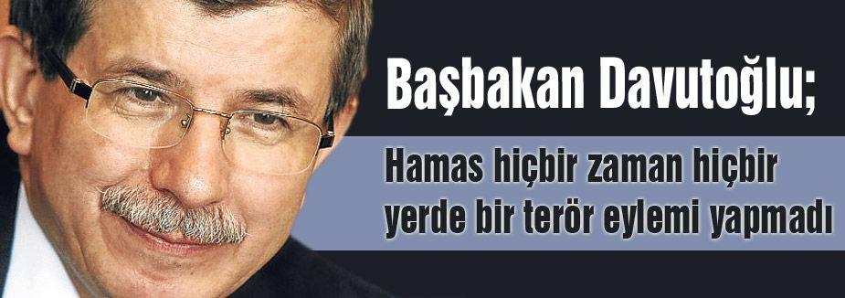 """Davutoğlu: """"Hamas terör eylemi yapmadı"""""""