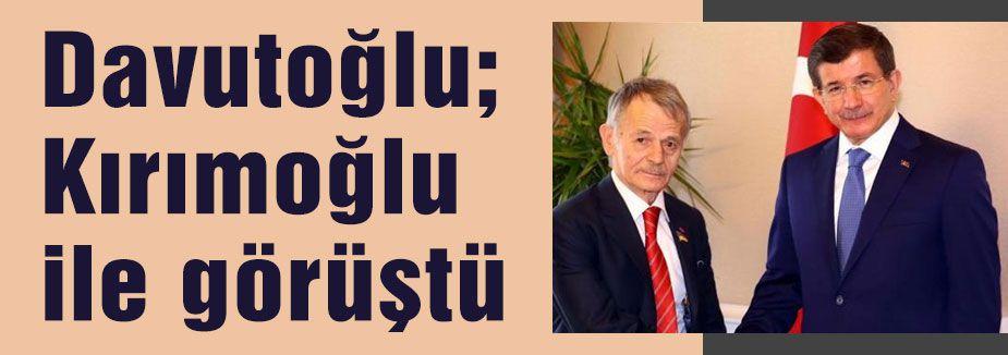 Davutoğlu; Kırımoğlu ile görüştü