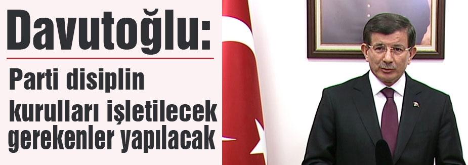 Davutoğlu; Parti disiplin kurulları işletilecek..
