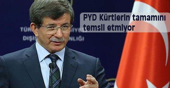 Davutoğlu:  PYD Kürtlerin tamamını temsil etmiyor