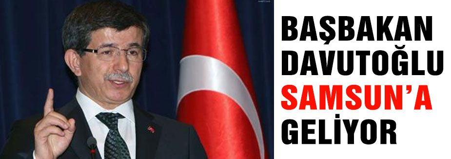 Davutoğlu Samsun'a Geliyor...