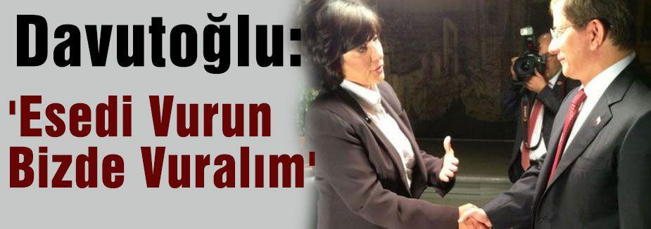 Davutoğlu:'Esedi Vurun Bizde Vuralım'