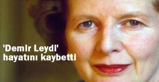 'Demir Leydi' Thatcher  Hayatını Kaybetti