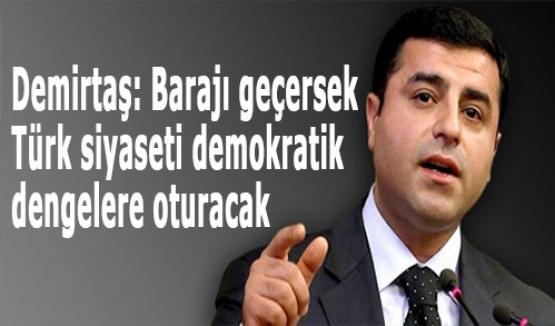 Türk siyaseti demokratik dengelere oturacak