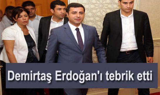 Demirtaş Erdoğan'ı tebrik etti...