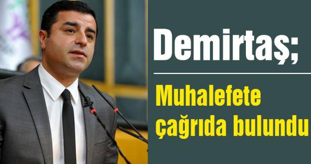 Demirtaş'tan muhalefete çağrı