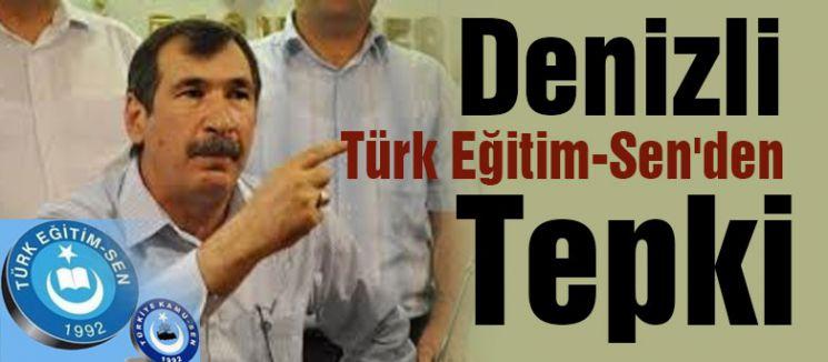 Denizli Türk Eğitim-Sen'den Tepki