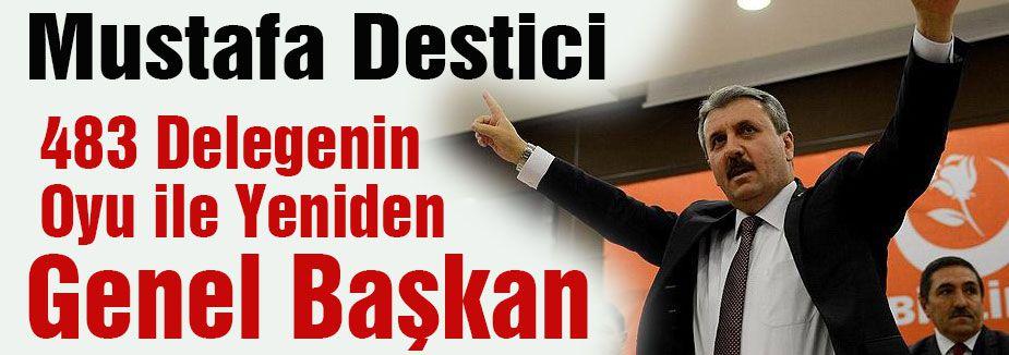 Destici,483 Delegenin Oyu ile Yeniden Genel Başkan
