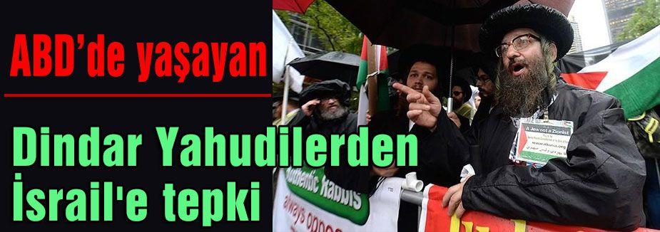 Dindar Yahudilerden İsrail'e tepki