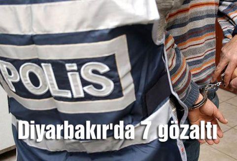 Diyarbakır'da 7 gözaltı