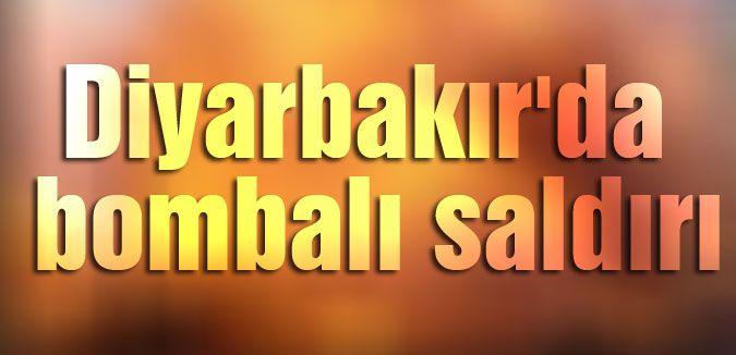 Diyarbakır'da bombalı saldırı