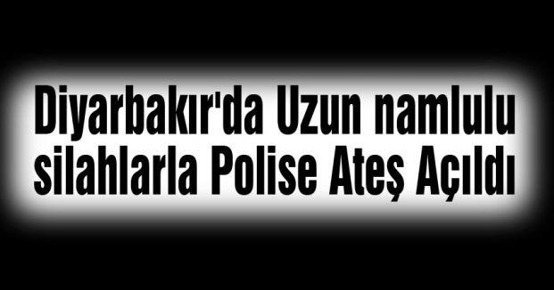 Diyarbakır'da Polise Ateş Açıldı