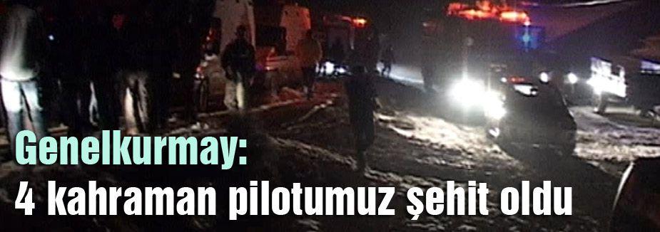 'Dört kahraman pilotumuz şehit'