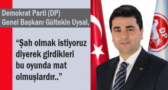 """DP Genel başkanı Uysal; """"İktidar, gerilimlerden besleniyor"""""""