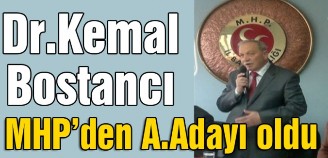 Dr.Kemal Bostancı MHP'den Aday Adayı Oldu