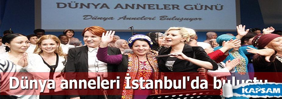Dünya anneleri İstanbul'da buluştu