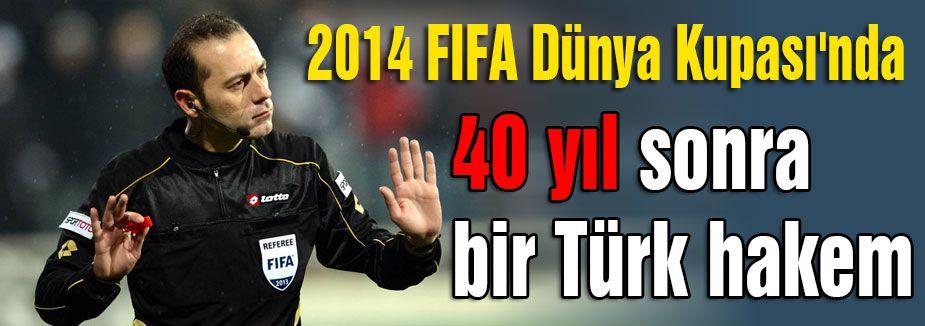 Dünya Kupası'nda 40 yıl sonra Türk hakem