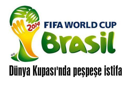 Dünya Kupası'nda peşpeşe istifa