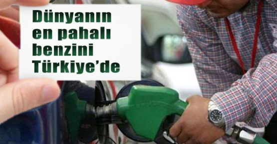 Dünyanın en pahalı benzini Türkiye'de