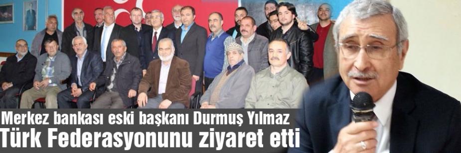 Durmuş Yılmaz Türk Federasyonunu ziyaret etti
