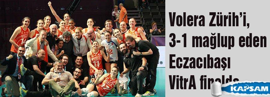 Eczacıbaşı VitrA, yarı finalde ev sahibi Volera Zürih'i, 3-1 mağlup etti