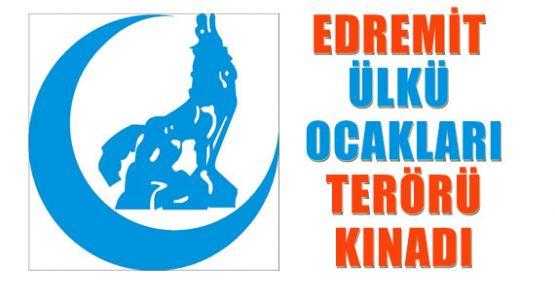 Edremit Ülkü Ocakları Terörü Kınadı