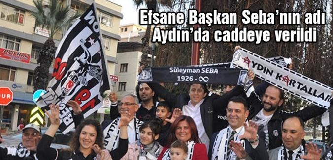 Efsane Başkan'ın adı Aydın'da caddeye verildi