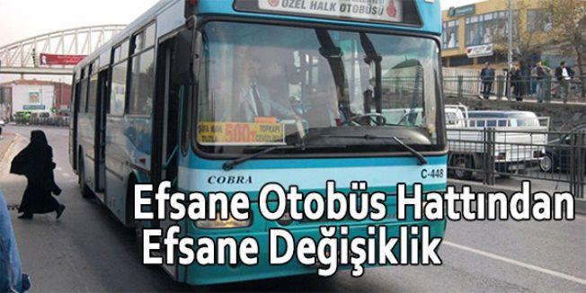 Efsane Otobüs Hattından Efsane Değişiklik