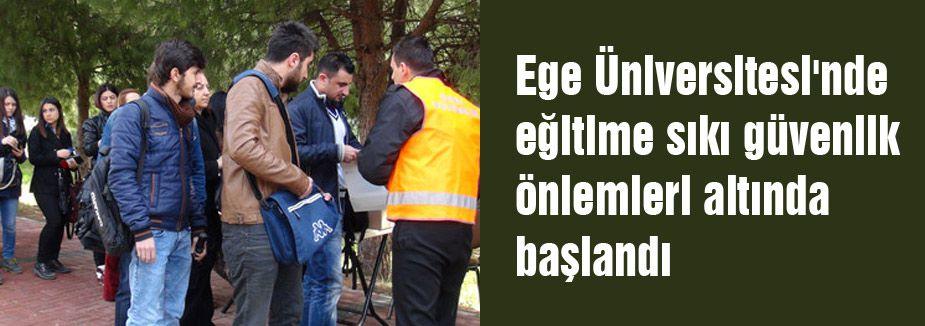 Ege Üniversitesi'nde sıkı güvenlik...