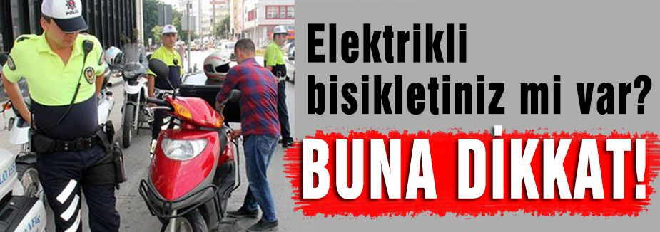 Elektrikli bisikletiniz mi var?