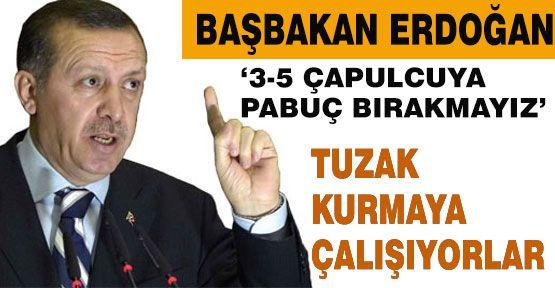 Erdoğan 3-5 Çapulcuya Papuç Bırakmayız