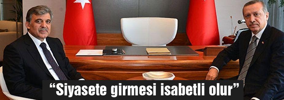 Erdoğan: Abdullah Gül'ün siyasete dönüşü isabetli olur