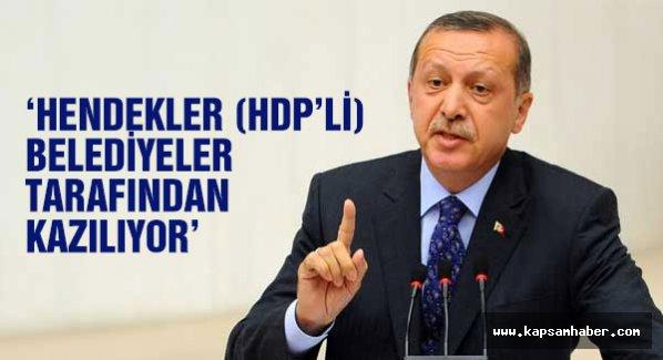 Erdoğan: Bölgedeki hendekleri HDP'liler kazıyor