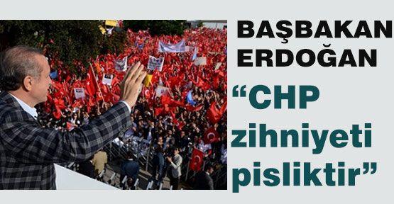 Erdoğan, CHP zihniyeti pisliktir