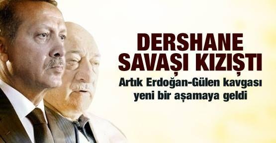 Erdoğan-Gülen ve Dershane savaşı ...