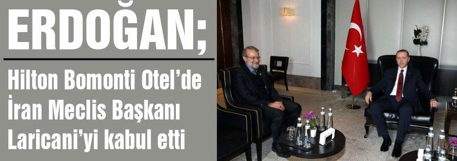 Erdoğan, İran Meclis Başkanı Laricani'yi kabul etti