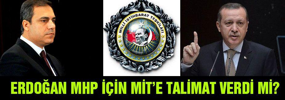 ERdoğan MHP için MİT'e talimat verdi mi?