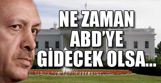 Erdoğan Ne Zaman ABD'ye Gidecek Olsa...