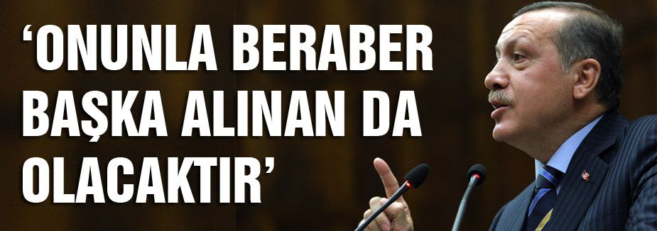 Erdoğan: Onunla (Hidayet Karaca) beraber başka alınan da olacak