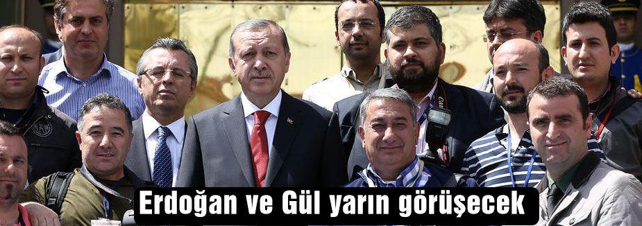 Erdoğan ve Gül Yarın Görüşecek