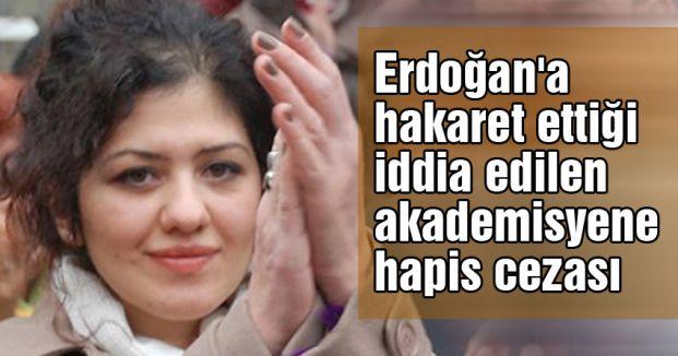 Erdoğan'a hakaret ettiği iddia edilen akademisyene hapis cezası
