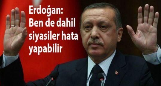 Erdoğan;'Benim de yanlışlarım olabilir'