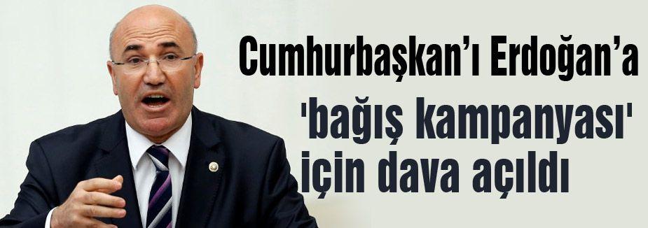 Erdoğan'ın  'bağış kampanyası' için dava açıldı