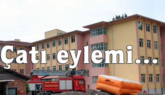 Ereğli'de Çatı eylemi...