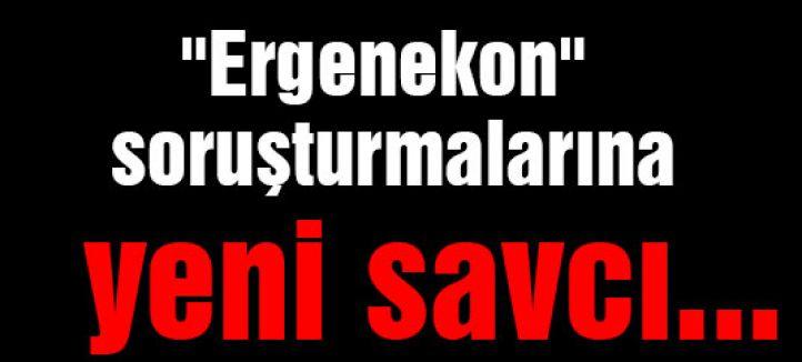 """""""Ergenekon"""" soruşturmalarına yeni savcı..."""