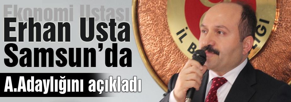 Erhan Usta MHP'den A.Adaylığını Samsun'da Açıkladı