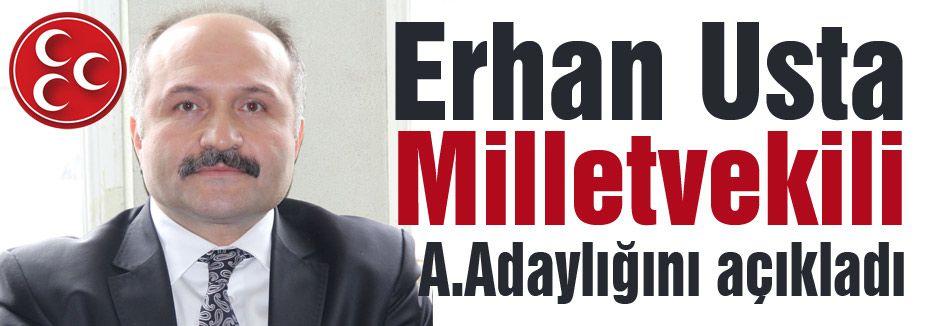 Erhan Usta Samsun'dan A. Adaylığını Açıkladı