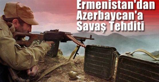 Ermenistan'dan Azerbaycan'a Tehdit