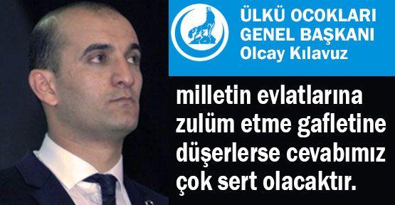 Erzincan Hadiselerine Yönelik Genel Başkan'dan Açıklama...